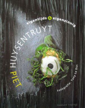 Eigentijds en Eigenzinnig: het eerste kookboek van Piet Huysentruyt